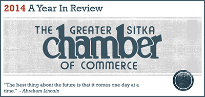 2014 A Year In Review The Greater Sitka Chamber of Commerce